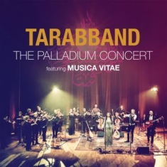 Tarabband - The Palladium Concert