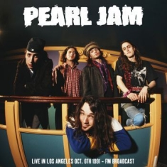 Pearl Jam - Live In Los Angeles Oct. 6Th 1991