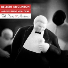 Mcclinton Delbert & Self-Made Men - Tall, Dark And Handsome