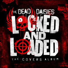 Dead Daisies - Locked And Loaded (+Cd)
