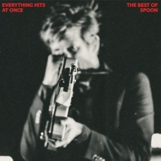 Spoon - Everything Hits At Once: The Best O
