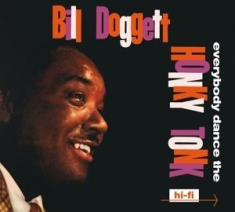 Bill Doggett - Everybody Dance the Honky Tonk/Doggett Beat For..