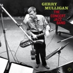 Gerry Mulligan - Concert Jazz Band