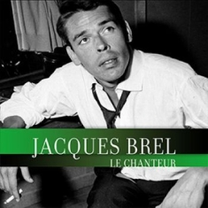 Brel Jacques - Le Chanteur