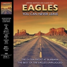 Eagles - You Can Never Leave (Clear Vinyl)