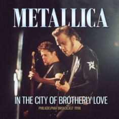 Metallica - In The City Of Brotherly Love (Live