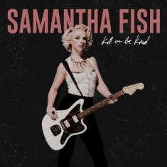 Fish Samantha - Kill Or Be Kind