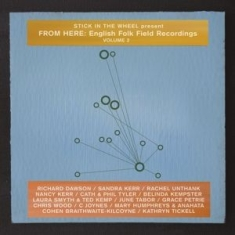 Stick In the Wheel - Present From Here: English Folk Field Recording 2