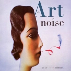Art Of Noise - In No Sense?.. -Clrd/Ex-