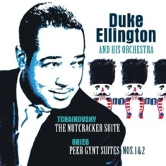 Duke Ellington & His Orchestra - Tchaikovsky: Nutcracker Suite/Grieg:Peer Gynt Suite