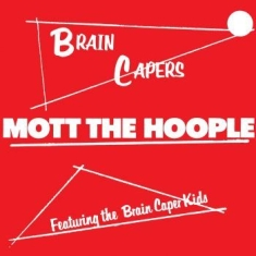Mott The Hoople - Brain Capers (Ltd Vinyl)