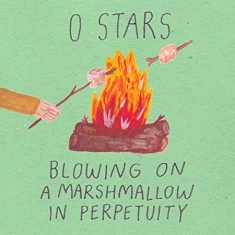 0 Stars - Blowing On A Marschmallow In Perpet