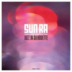 Sun Ra - Jazz In Silhouttes