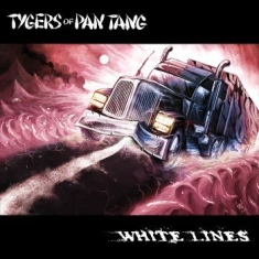 Tygers Of Pan Tang - White Lines