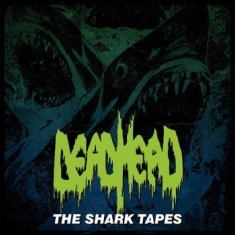 DEAD HEAD - Shark Tapes The
