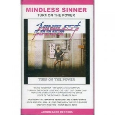 Mindless Sinner - Turn On The Power
