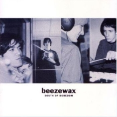 Beezewax - South Of Boredom