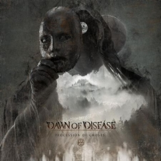 Dawn Of Disease - Processions Of Ghosts