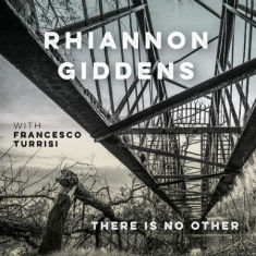 Giddens Rhiannon - There Is No Other (With France