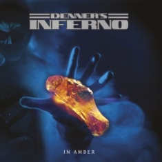 Denner's Inferno - In Amber