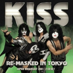 Kiss - Re-Masked In Tokyo (2 Cd Broadcast