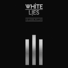 White Lies - To Lose My Life (2Lp Dlx)