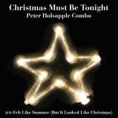 Peter Holsapple Combo - Christmas Must Be Tonight