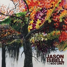 Isbell Jason & The 400 Unit - Jason And The 400 Unit - Ltd.Ed.