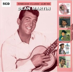 Dean Martin - Timeless Classic Albums