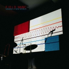 Field Music - Making A New World - Ltd.Ed.