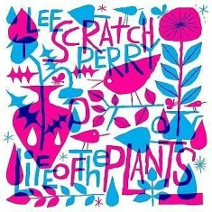 Perry Lee Scratch - Life Of The Plants