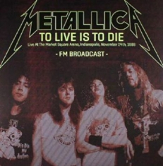 Metallica - Live In Indianapolis 1988