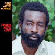 Justin Hinds And The Dominoes - Travel With Love (Vinyl)