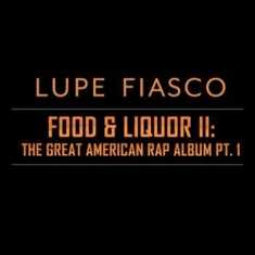 Lupe Fiasco - Food & Liquor Ii: The Great Am