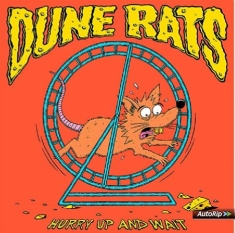 Dune Rats - Hurry Up And Wait (Vinyl)