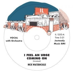 Waterhouse Nick - I Feel An Urge Coming On B/W I'm Du