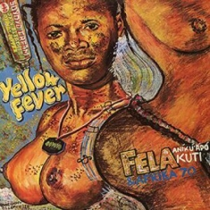 Kuti fela - Yellow Fever