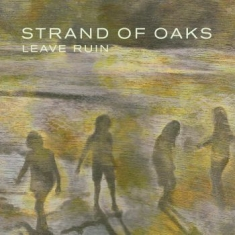 Strand Of Oaks - Leave Ruin (Re-Issue Ltd Moss Green