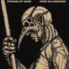Strand Of Oaks - Pope Killdragon (Re-Issue Dragon Bo