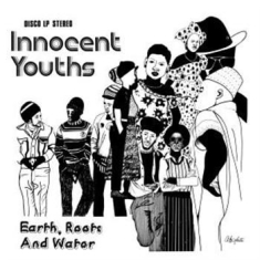 Earth, Roots And Water - Innocent Youths