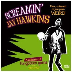 Screamin' Jay Hawkins - Rare, Unissued Or Just Plain Weird