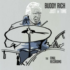 Rich Buddy - Just In Time - The Final Recording