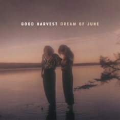 Good Harvest - Dream Of June