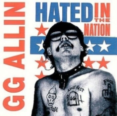Allin Gg - Hated In The Nation