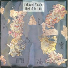 Hassell Jon & Farafina - Flash Of The Spirit