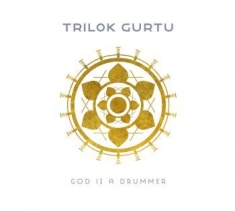 Gurtu Trilok - God Is A Drummer