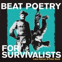 Haines Luke & Peter Buck - Beat Poetry For Survivalists