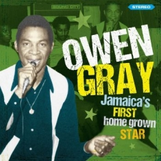 Gray Owen - Jamaica's First Homegrown Star - St