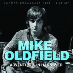 Oldfield Mike - Adventures In Hannover (2 Cd Broadc
