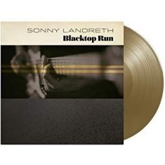 Sonny landreth - Blacktop Run (Ltd. Vinyl Gold)